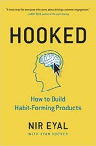 Hooked: How to Build Habit-Forming Products by Nil Eyal