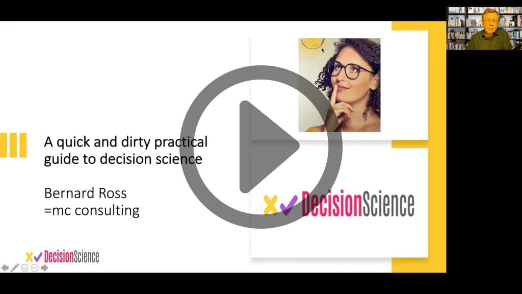 Decision Science - Change For Better | A Quick, Dirty and Practical Guide to Decision Science - Bernard Ross - Video Still